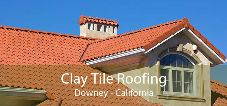 Clay Tile Roofing Downey - California