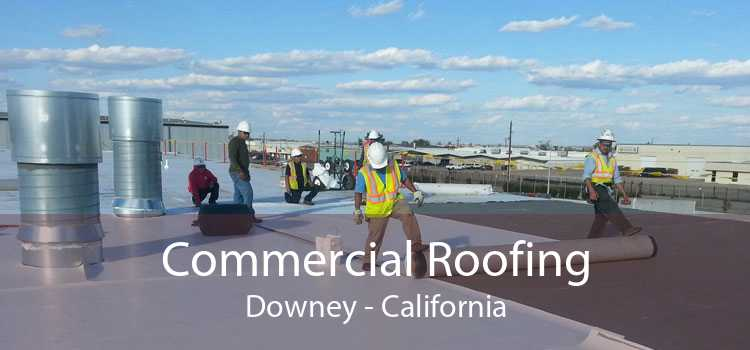 Commercial Roofing Downey - California