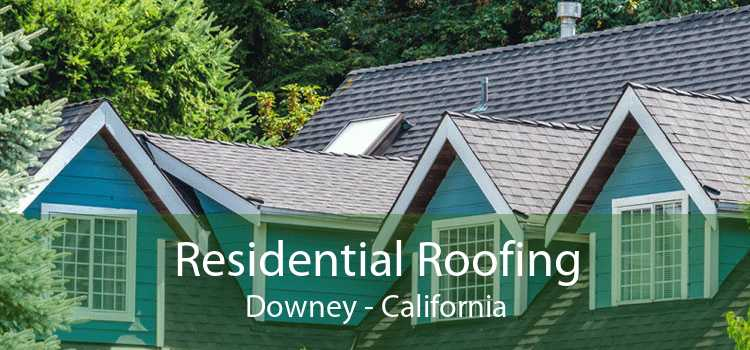 Residential Roofing Downey - California